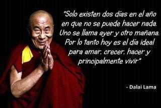 Hoy es el día ideal... → DALAI LAMA