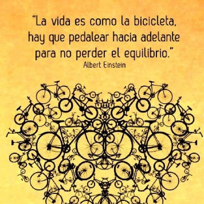La vida es como la bicicleta