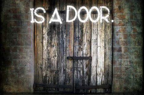 Toda pared, es una puerta