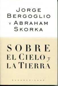 libro-sobre-el-cielo-y-la-tierra-j-bergoglio-y-a-skorka