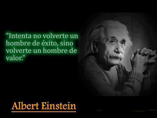 hombre de valor-mesnajes posiyivos-Albert-Einstein