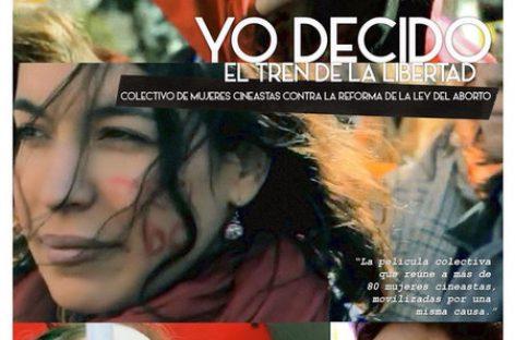 """""""Yo decido. El tren de la libertad"""", la película contra la reforma de la ley del aborto"""