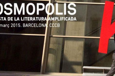 Kosmopolis 2015: crónicas de la fiesta a la literatura amplificada