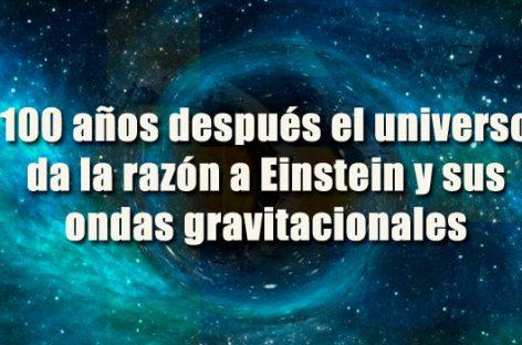 100 años después el universo da la razón a Einstein y sus ondas gravitacionales