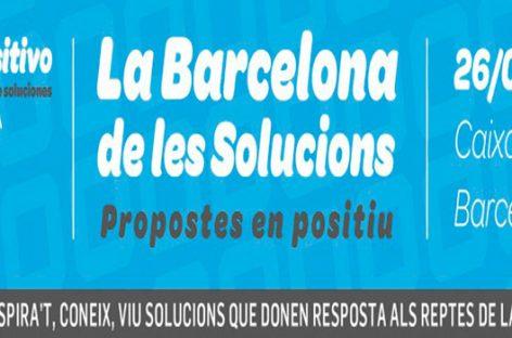 La Barcelona de les Solucions, propuestas en positivo para una gran ciudad