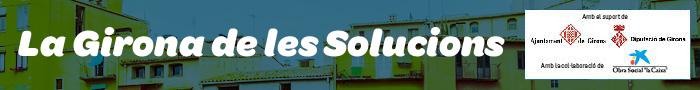 La Girona de les Solucions